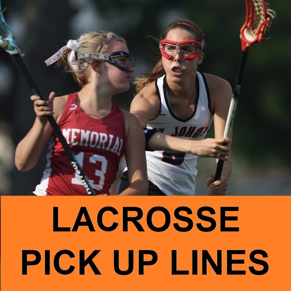 sports lacrosse pick up lines