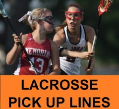 [Top 40] Good,Bad and Terrible Lacrosse Pick Up Lines 27