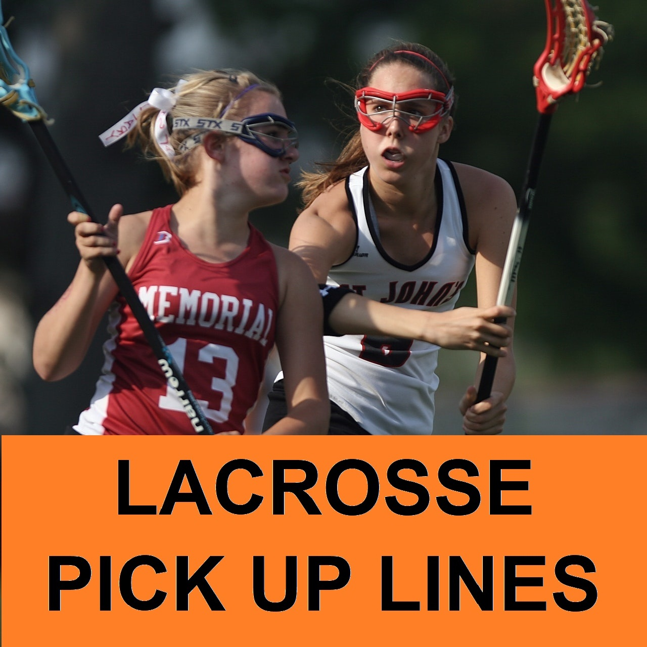 [Top 40] Good,Bad and Terrible Lacrosse Pick Up Lines 1