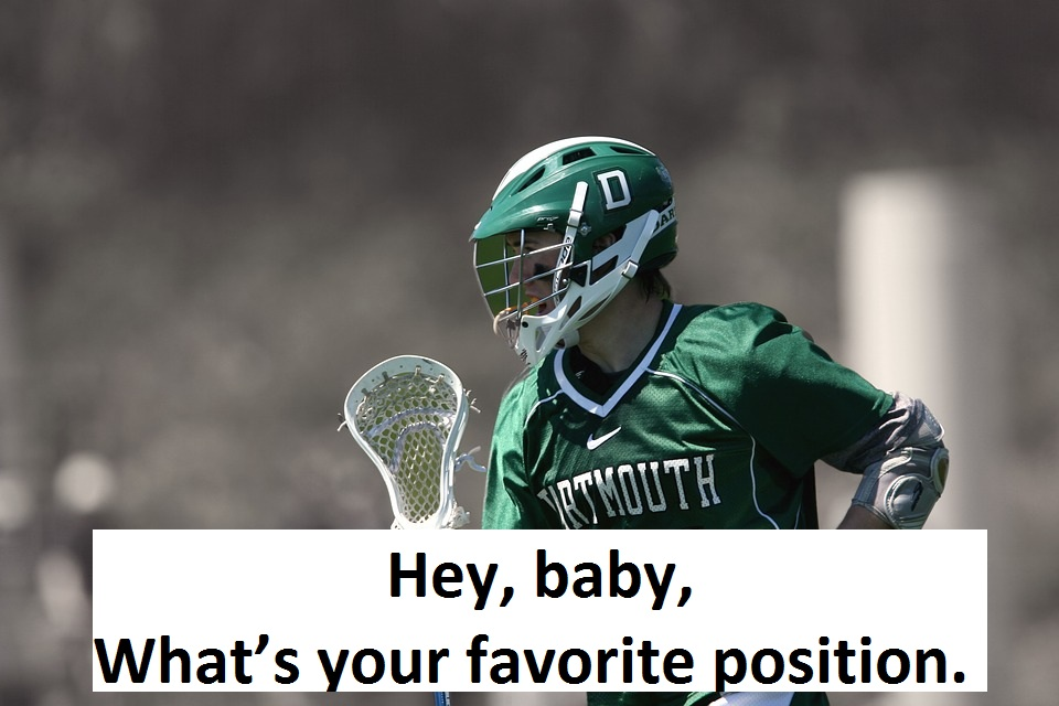 [Top 40] Good,Bad and Terrible Lacrosse Pick Up Lines 6