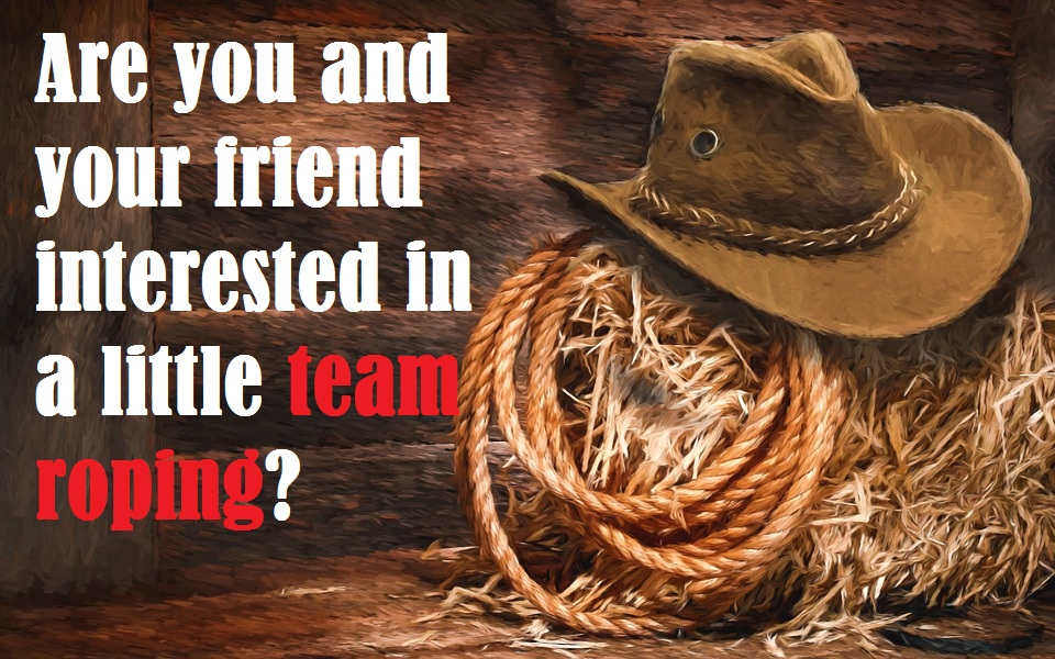Cowboy Cowgirl Southern pick up lines
