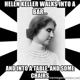 Top 30+ Helen Keller Jokes And One Liners. 2
