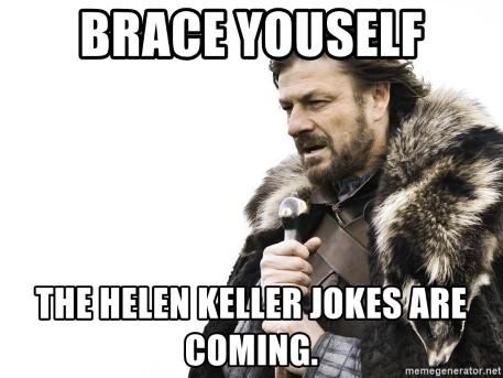 Top 30+ Helen Keller Jokes And One Liners. 3