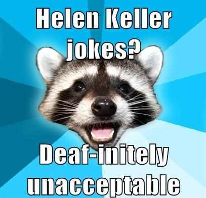 Top 30+ Helen Keller Jokes and One Liners. 1