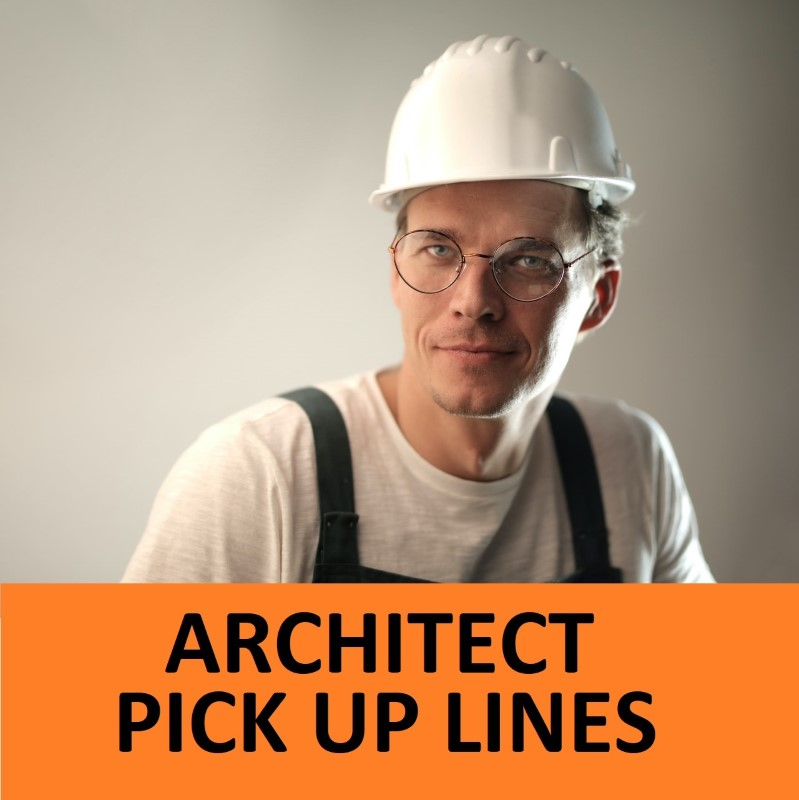 Best Architecture Pick Up Lines To use on Architects! 1