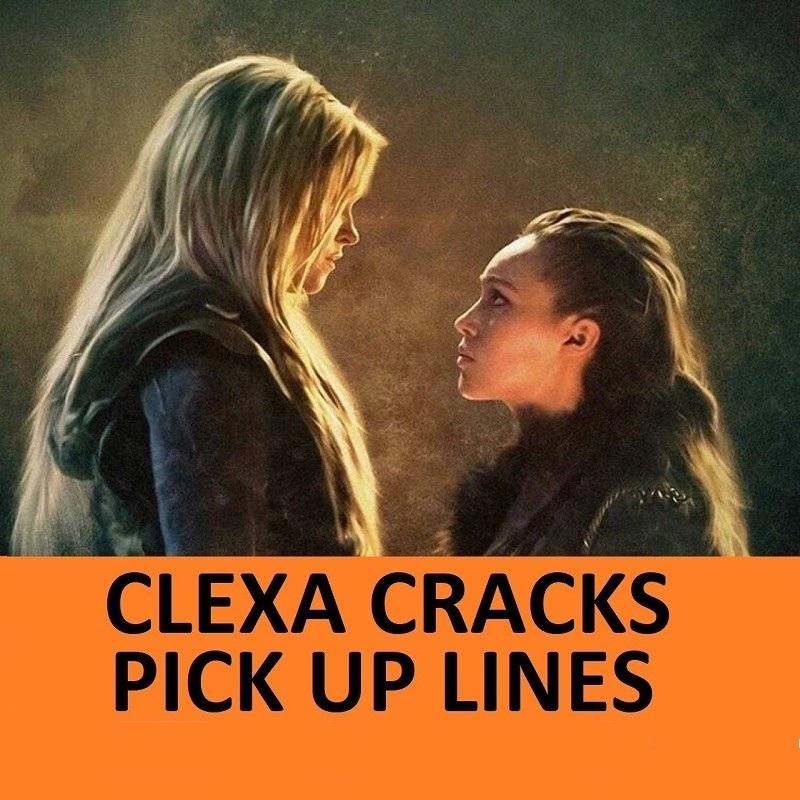 Top 40 Clexa Pick Up Lines