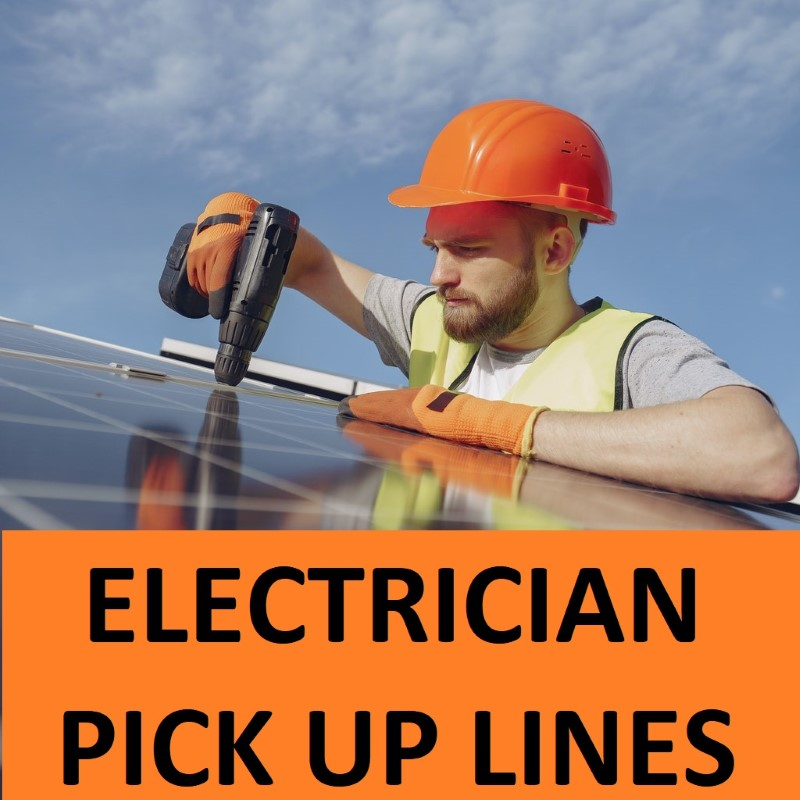 Top 40 Electrician Pick Up Lines 1