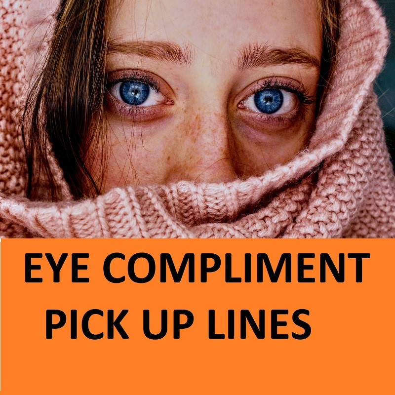[Top 50] Eyes Pick Up Lines & Compliments! 1