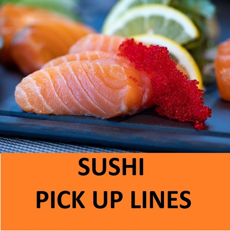 [Top 20] Sushi Pick Up Lines To Impress Your Date! 1