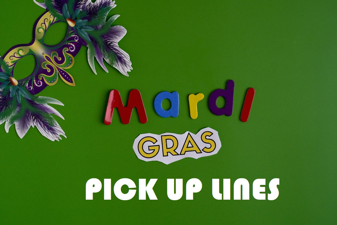 Top 50+ Mardi Gras Pick up lines from New Orleans 1