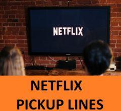 Top 60 Netflix Pick Up lines 4